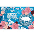 happy chinese new year pig poster with flowers vector image vector image