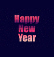 happy new year in 80s retro style text in the vector image vector image