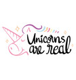 word expression for unicorns are real vector image