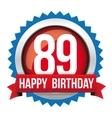 Eighty Nine years happy birthday badge ribbon vector image vector image