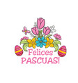 feliz pascua spanish easter greeting flower card vector image vector image