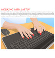 working with laptop banner with hands on keyboard vector image vector image