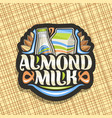 logo for almond milk vector image vector image