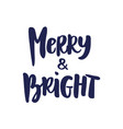 merry and bright hand drawn brush lettering vector image vector image