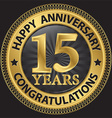 15 years happy anniversary congratulations gold vector image vector image