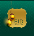 beautiful eid mubarak greeting with hanging lamps vector image vector image