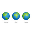 earth with 3 angles globe isolated on white vector image
