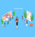 headhunting and recruitment isometric flat vector image vector image