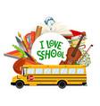 i love school school bus with education supplies vector image vector image