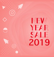 new year sale 2019 created banner vector image vector image