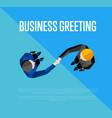 business greeting top view partners handshaking vector image vector image
