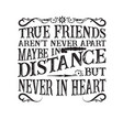 Friendship quote true friends are not never a part