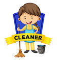 Label design with female cleaner vector image vector image