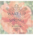 Wake up Spring is coming lettering on unfocused vector image vector image