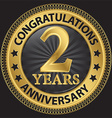 2 years anniversary congratulations gold label vector image vector image