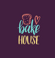 bake house lettering label calligraphy vector image vector image
