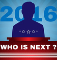 Election 2016 Who is Next President Banner vector image