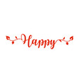 happy lettering silhouette and leaves vector image vector image