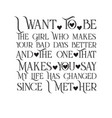 love quote good for t shirt i want to be girl vector image vector image