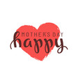 handwritten lettering of happy mothers day on vector image vector image