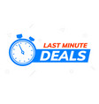 last minute deal promo banner special minute vector image
