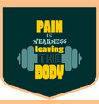 pain is weakness leaving the body quote vector image vector image