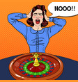 stressed screaming woman behind roulette table vector image vector image