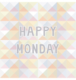 Happy Monday background2 vector image vector image