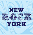 typographic ny rock slogan tee shirt graphics vector image vector image