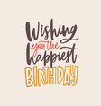 banner template with wishing you the happiest vector image vector image