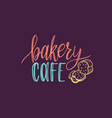 bakery cafe lettering label calligraphy vector image vector image