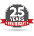 Celebrating 25 years anniversary retro label with vector image vector image