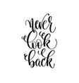 never look back - hand lettering inscription text vector image vector image