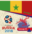 russia 2018 wc group h senegal background vector image