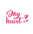 card lettering my heart pink background vector image