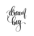 dream big - hand lettering inscription text vector image vector image