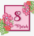 march 8 celebration and flowers decoration vector image vector image