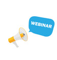 megaphone with speech bubble webinar vector image