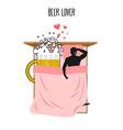 Beer lover Beer mug and man Lovers in bed top view vector image