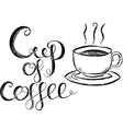 Cup Of Coffee Lettering vector image vector image