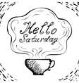 Hello Saturday cup background vector image vector image
