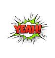 yeah comic word cartoon speech text pop vector image vector image