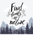find beauty in nature hand drawn wilderness vector image