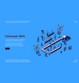 conveyor belt isometric landing page smart factory vector image vector image