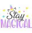 stay magical isolated on white background vector image vector image