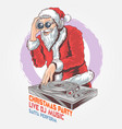 santa claus dj christmas music party vector image