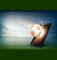 smartphone on soccer field ball on stadium vector image vector image