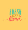 fresh bread lettering label calligraphy vector image vector image