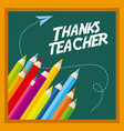 thanks teacher card greeting colors pen chalkboard vector image