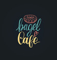 Bagel cafe lettering label calligraphy
